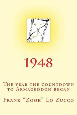 1948: The Year the Countdown to Armageddon Began. by MR Frank Zook Lo Zucco image
