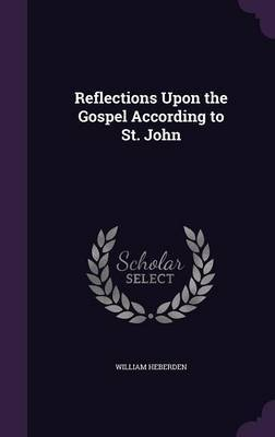 Reflections Upon the Gospel According to St. John by William Heberden image