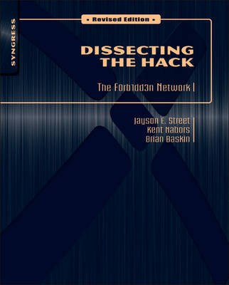 Dissecting the Hack: The F0rb1dd3n Network, Revised Edition by Jayson E. Street