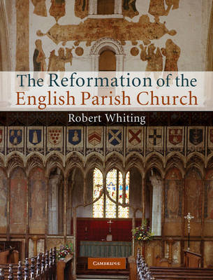 The Reformation of the English Parish Church by Robert Whiting image