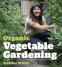 Organic Vegetable Gardening by Xanthe White