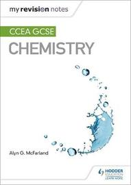 My Revision Notes: CCEA GCSE Chemistry by Alyn G. Mcfarland