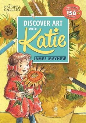The National Gallery Discover Art with Katie by James Mayhew