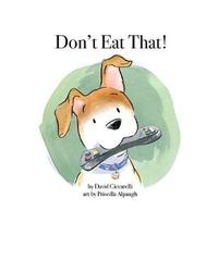 Don't Eat That! by David Ciccarelli