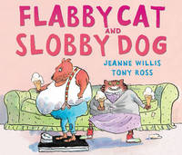 Flabby Cat and Slobby Dog by Jeanne Willis image
