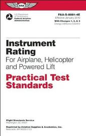 Instrument Rating Practical Test Standards for Airplane, Helicopter and Powered Lift by Federal Aviation Administration (Faa)