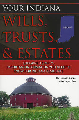 Your Indiana Wills, Trusts, & Estates Explained Simply by Linda C Ashar image