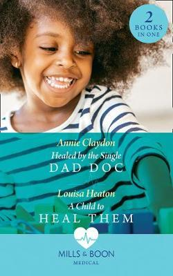 Healed By The Single Dad Doc by Annie Claydon image