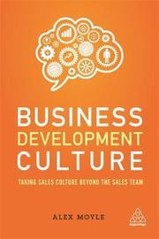 Business Development Culture by Alex Moyle
