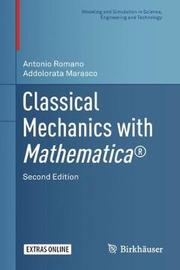 Classical Mechanics with Mathematica (R) by Antonio Romano
