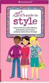 A Smart Girl's Guide to Style: How to Have Fun with Fashion, Shop Smart, and Let Your Personal Style Shine Through by Sharon Miller Cindrich image
