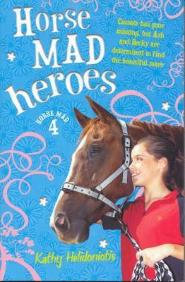 Horse Mad Heroes by Kathy Helidoniotis image