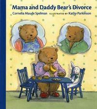 Mama and Daddy' Bears Divorce by Cornelia Spelman