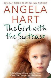 The Girl with the Suitcase by Angela Hart