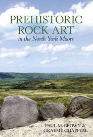 Prehistoric Rock Art in the North Yorkshire Moors by Paul Brown image