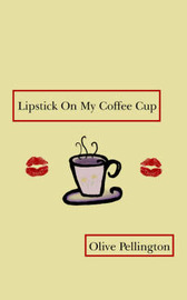Lipstick On My Coffee Cup by Olive Pellington image