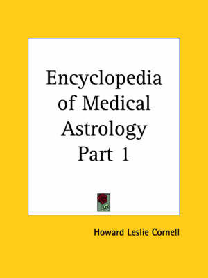 Encyclopedia of Medical Astrology Vol. 1 (1933): v. 1 by Howard Leslie Cornell image