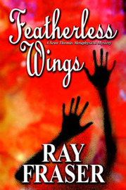 Featherless Wings by Ray Fraser