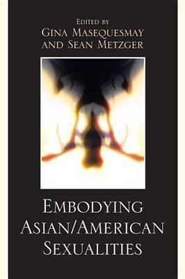 Embodying Asian/American Sexualities
