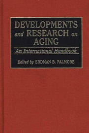 Developments and Research on Aging by Erdman Ballagh Palmore