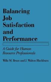 Balancing Job Satisfaction and Performance by Willa Marie Bruce