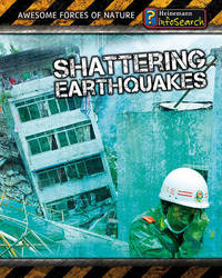 Shattering Earthquakes by Louise A Spilsbury