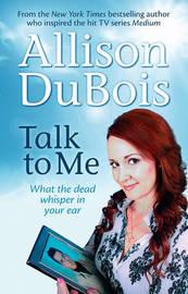 Talk to Me by Allison DuBois