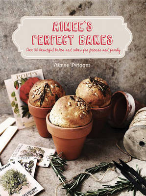 Aimee'S Perfect Bakes by Aimee Twigger image