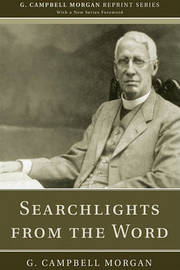 Searchlights from the Word by G Campbell Morgan