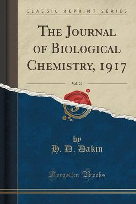 The Journal of Biological Chemistry, 1917, Vol. 29 (Classic Reprint) by H D Dakin image