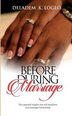 Before & During Marriage by Deladem K Loglo