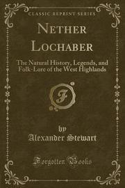 Nether Lochaber by Alexander Stewart