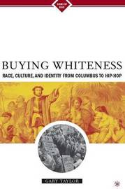 Buying Whiteness by Gary Taylor