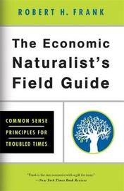 The Economic Naturalist's Field Guide by Robert H Frank image