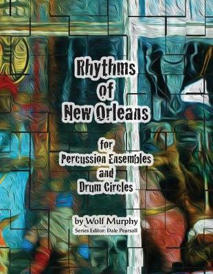 Rhythms of New Orleans by Wolf Murphy
