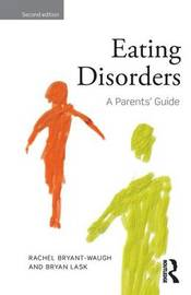 Eating Disorders by Rachel Bryant-Waugh