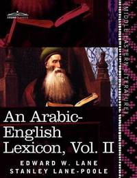 An Arabic-English Lexicon (in Eight Volumes), Vol. II by Edward W Lane