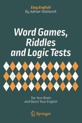 Word Games, Riddles and Logic Tests by Adrian Wallwork image