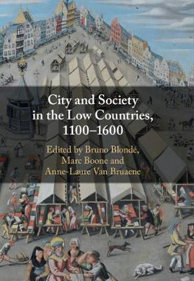 City and Society in the Low Countries, 1100-1600