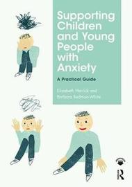 Supporting Children and Young People with Anxiety by Elizabeth Herrick
