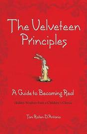 The Velveteen Principles (Limited Holiday Edition) by Toni Raiten-D'Antonio