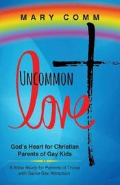 Uncommon Love by Mary Comm