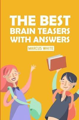 The Best Brain Teasers with Answers | Marcus White Book | In-Stock