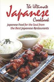The Ultimate Japanese Cookbook by Daniel Humphreys