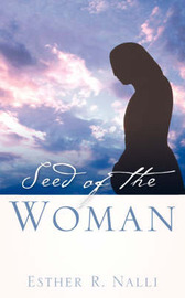 Seed of the Woman by Esther, R Nalli image