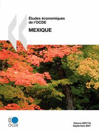 Etudes Economiques De L'OCDE: Mexique - Volume 2007-18 by OECD Publishing