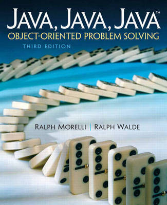 Java, Java, Java: Object-oriented Problem Solving by Ralph Morelli