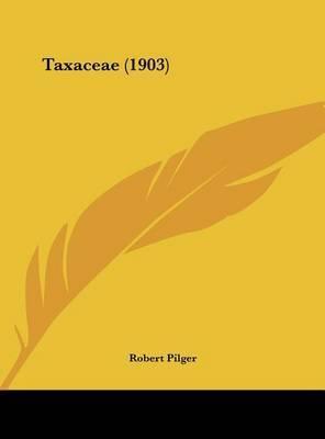 Taxaceae (1903) by Robert Pilger