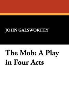 The Mob by John Sir Galsworthy image