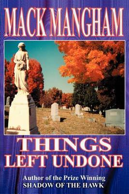 Things Left Undone by Mack Mangham image